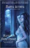 Haunted Honeymoon  - Marta Acosta