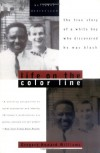 Life on the Color Line: The True Story of a White Boy Who Discovered He Was Black - Gregory Howard Williams