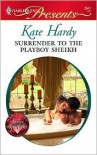 Surrender to the Playboy Sheikh - Kate Hardy