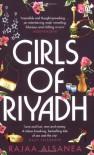 Girls of Riyadh. Rajaa Alsanea - Raja Abd Allah Sani
