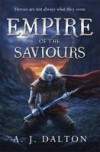Empire of the Saviours - A.J. Dalton