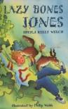 Lazy Bones Jones (Orbit Chapter Books) - Sheila Kelly Welch