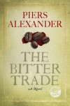 The Bitter Trade - Piers Alexander