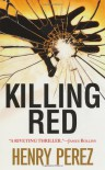 Killing Red - Henry Perez