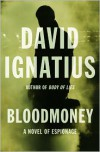 Bloodmoney: A Novel of Espionage - David Ignatius