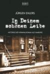 In Deinem schönen Leibe: Historischer Kriminalroman aus Hamburg - Jürgen Ehlers