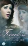 Timeless - Schatten der Vergangenheit: Roman - Alexandra Monir
