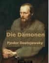 Die Dämonen (Die Dämonen von Dostojewski optimiert für Kindle) - Fjodor Michailowitsch Dostojewski, David Fischer
