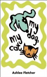 My Dog, My Cat (Board Book) - Ashlee Fletcher