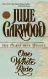 One White Rose - Julie Garwood