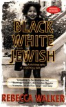 Black White & Jewish - Rebecca Walker