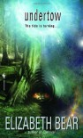 Undertow (Bantam Science Fiction) - Elizabeth Bear