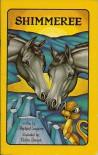 Shimmeree (Serendipity Books) - Stephen Cosgrove, Robin James