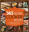 365 Slow Cooker Recipes - Stephanie O'Dea