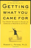 Getting What You Came For: The Smart Student's Guide to Earning an M.A. or a Ph.D. - Robert Peters
