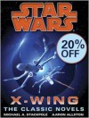 The X-Wing Series: Star Wars 9-Book Bundle: Rogue Squardon, Wedge's Gamble, The Kryptos Trap, The Bacta War, Wraith Squadron, Iron Fist, Solo Command, Isard's Revenge, Starfighters of Adumar - Aaron Allston, Michael A. Stackpole
