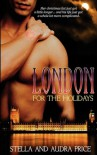 London for the Holidays - Stella Price, Audra Price