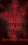 Vampire - In the Beginning - Charmain Marie Mitchell