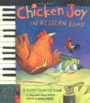 Chicken Joy on Redbean Road: A Bayou Country Romp - Jacqueline Briggs Martin, Melissa Sweet