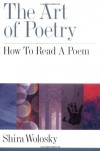 The Art of Poetry: How to Read a Poem - Shira Wolosky