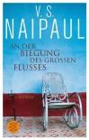 An der Biegung des großen Flusses - V.S. Naipaul