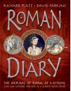 Roman Diary: The Journal of Iliona of Mytilini: Captured and Sold as a Slave in Rome - AD 107 - Richard Platt, David Parkins