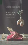 Natura Morta: A Roman Novella - Josef Winkler, Adrian West