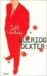 Querido Dexter  - Jeff Lindsay, Pb
