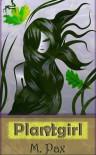 Plantgirl - M. Pax