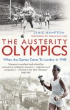 The Austerity Olympics: When the Games Came to London in 1948 - Janie Hampton, Sebastian Coe