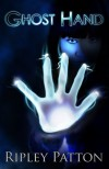 Ghost Hand (The PSS Chronicles) - Ripley Patton