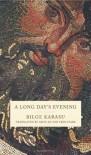 A Long Day's Evening - Bilge Karasu, Aron Aji, Fred Stark