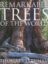 Remarkable Trees of the World - Thomas Pakenham