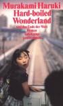 Hard-boiled Wonderland und das Ende der Welt - Haruki Murakami