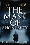 The Mask of Anonymity: A Story of the American West - Preston Malone