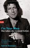 I'm your man. Das Leben des Leonard Cohen - Sylvie Simmons, Kirsten Borchardt