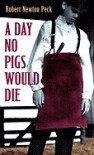 A Day No Pigs Would Die -