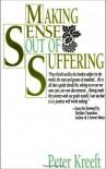 Making Sense Out of Suffering - Peter Kreeft, Sheldon Vanauken