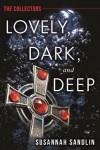 Lovely, Dark, and Deep (The Collectors) (Kindle Serial) - Susannah Sandlin