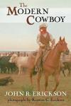 The Modern Cowboy (Western Life Series, No. 7.) - John R. Erickson, Kristine C. Erickson