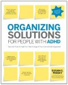Organizing Solutions for People with ADHD, 2nd Edition-Revised and Updated: Tips and Tools to Help You Take Charge of Your Life and Get Organized - Susan C Pinsky