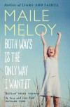 Both Ways Is The Only Way I Want It - Maile Meloy