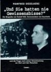 Und Sie Hatten Nie Gewissensbisse?: Die Biografie Von Rudolf Hoss, Kommandant Von Auschwitz, Und Die Frage Nach Seiner Verantwortung Vor Gott Und Den - Manfred Deselaers