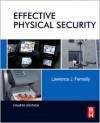Effective Physical Security, Fourth Edition - Lawrence Fennelly