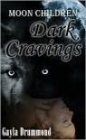 Moon Children: Dark Cravings - Gayla Drummond