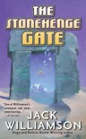 The Stonehenge Gate - Jack Williamson