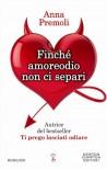 Finché amoreodio non ci separi (eNewton Narrativa) - Anna Premoli