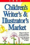 1991 Children's Writer's and Illustrated Market - Writer's Digest Books