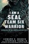 I Am a SEAL Team Six Warrior: Memoirs of an American Soldier - Howard E. Wasdin, Stephen Templin