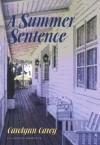 A Summer Sentence - Carolynn Carey